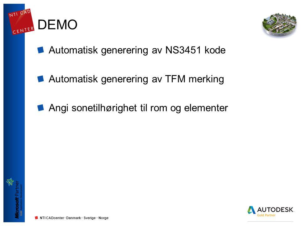 NTI CADcenter · Danmark · Sverige · Norge DEMO Automatisk generering av NS3451 kode Automatisk generering av TFM merking Angi sonetilhørighet til rom