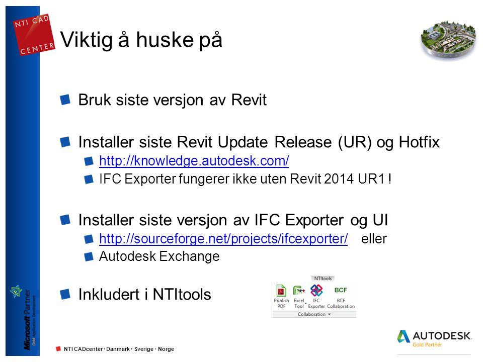NTI CADcenter · Danmark · Sverige · Norge Viktig å huske på Bruk siste versjon av Revit Installer siste Revit Update Release (UR) og Hotfix http://kno