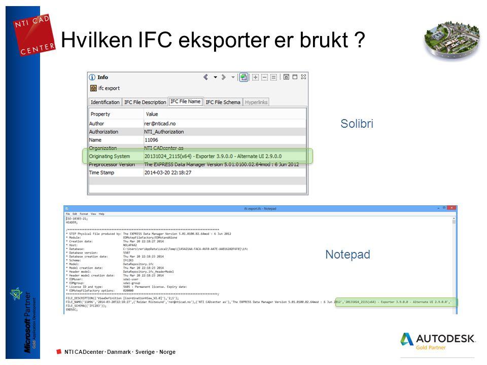 NTI CADcenter · Danmark · Sverige · Norge Hvilken IFC eksporter er brukt ? Solibri Notepad