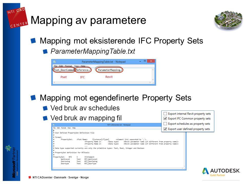 NTI CADcenter · Danmark · Sverige · Norge Mapping av parametere Mapping mot eksisterende IFC Property Sets ParameterMappingTable.txt Mapping mot egend