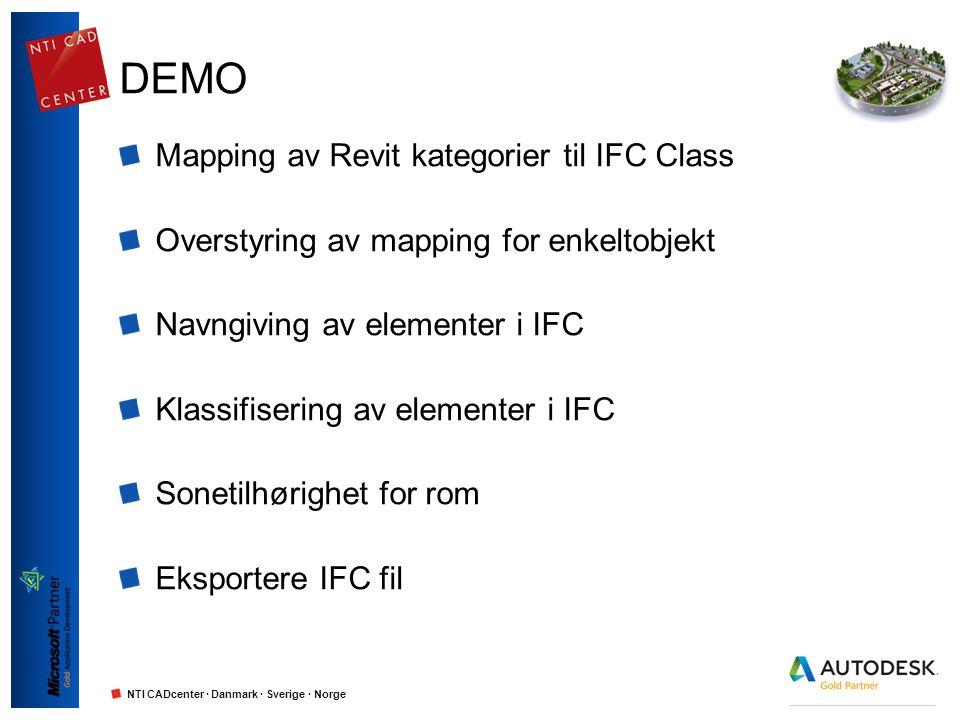 NTI CADcenter · Danmark · Sverige · Norge DEMO Mapping av Revit kategorier til IFC Class Overstyring av mapping for enkeltobjekt Navngiving av element