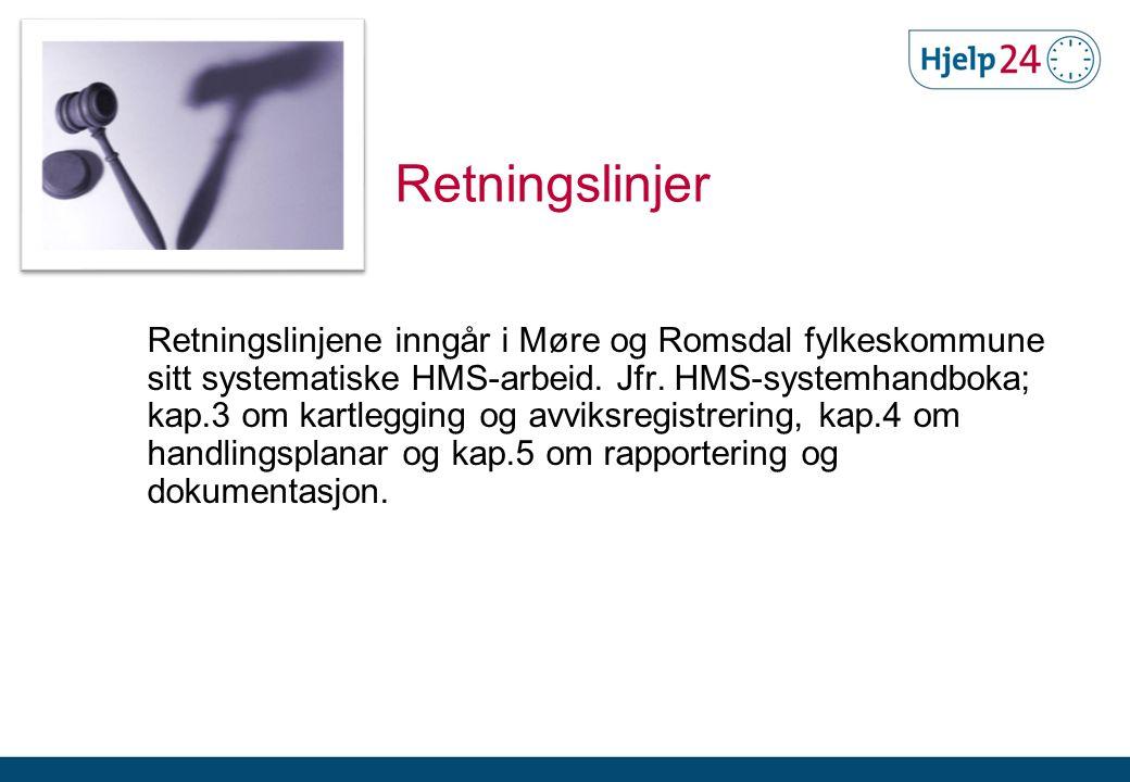 Retningslinjer Retningslinjene inngår i Møre og Romsdal fylkeskommune sitt systematiske HMS-arbeid. Jfr. HMS-systemhandboka; kap.3 om kartlegging og a