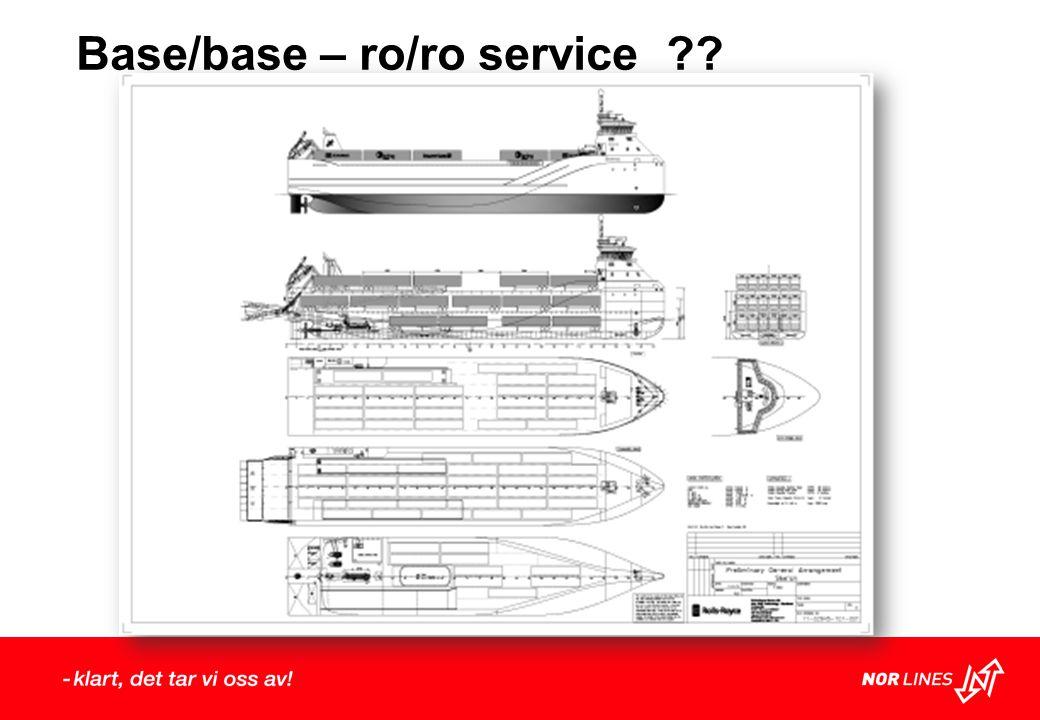 Base/base – ro/ro service ??