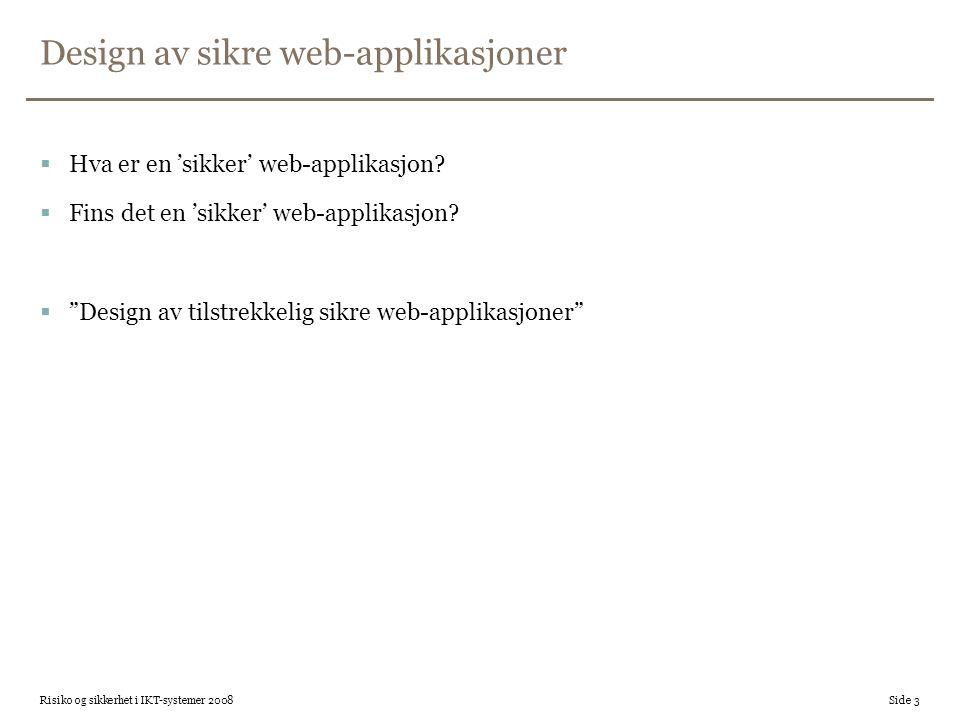 """Design av sikre web-applikasjoner  Hva er en 'sikker' web-applikasjon?  Fins det en 'sikker' web-applikasjon?  """"Design av tilstrekkelig sikre web-a"""