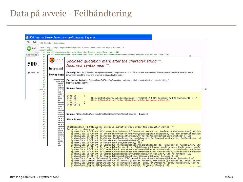 Data på avveie - Feilhåndtering Risiko og sikkerhet i IKT-systemer 2008 Side 9