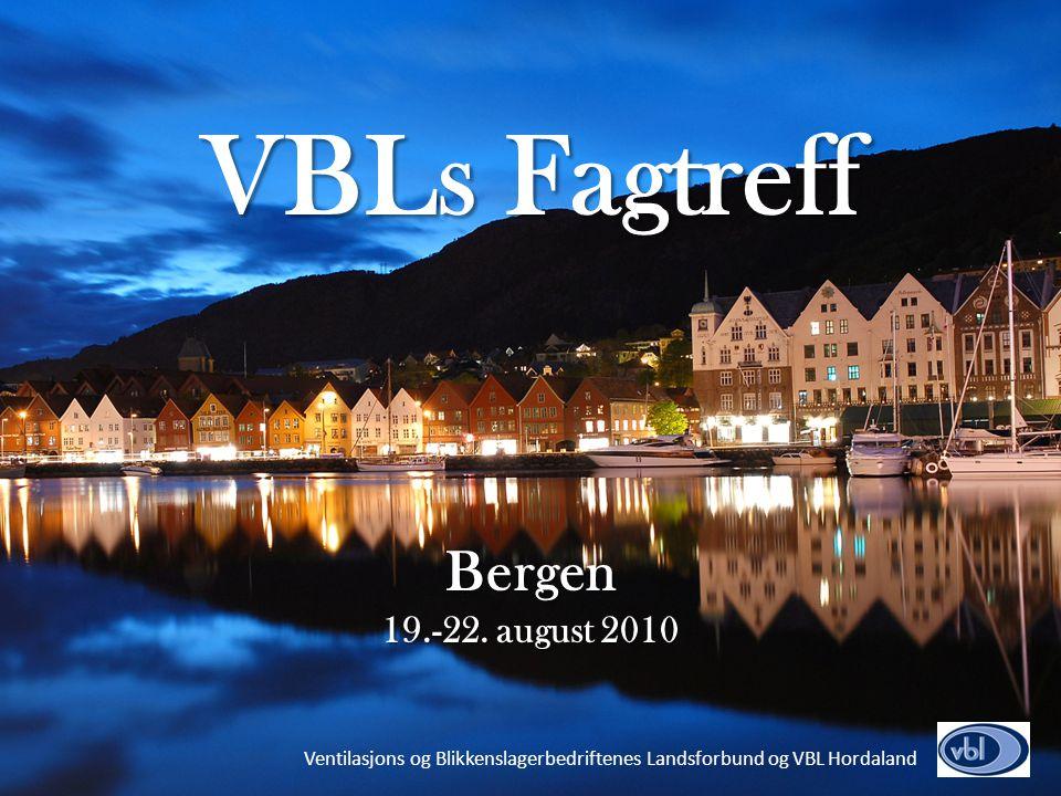 Ventilasjons og Blikkenslagerbedriftenes Landsforbund og VBL Hordaland VBLs Fagtreff