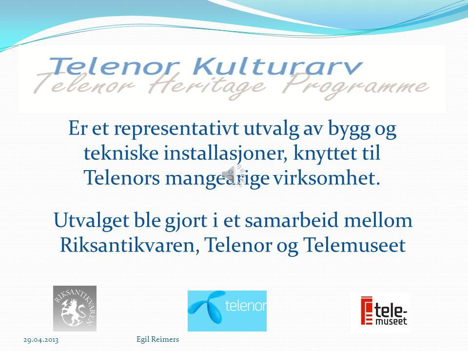 Er et representativt utvalg av bygg og tekniske installasjoner, knyttet til Telenors mangeårige virksomhet.