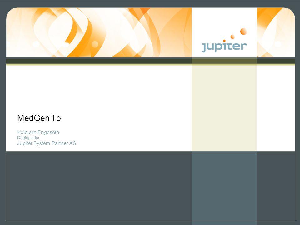 MedGen To Kolbjørn Engeseth Daglig leder Jupiter System Partner AS