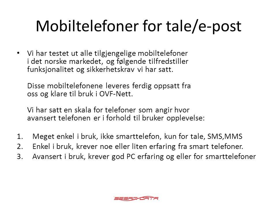 Mobiltelefoner for tale/e-post • Vi har testet ut alle tilgjengelige mobiltelefoner i det norske markedet, og følgende tilfredstiller funksjonalitet o