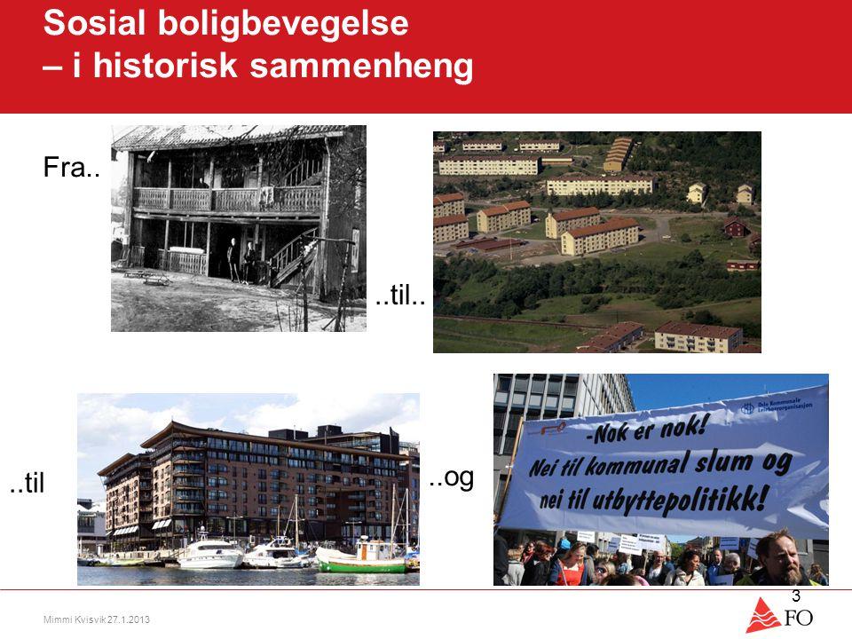 Sosial boligbevegelse – i historisk sammenheng Fra.. Mimmi Kvisvik 27.1.2013 3..til....til..og