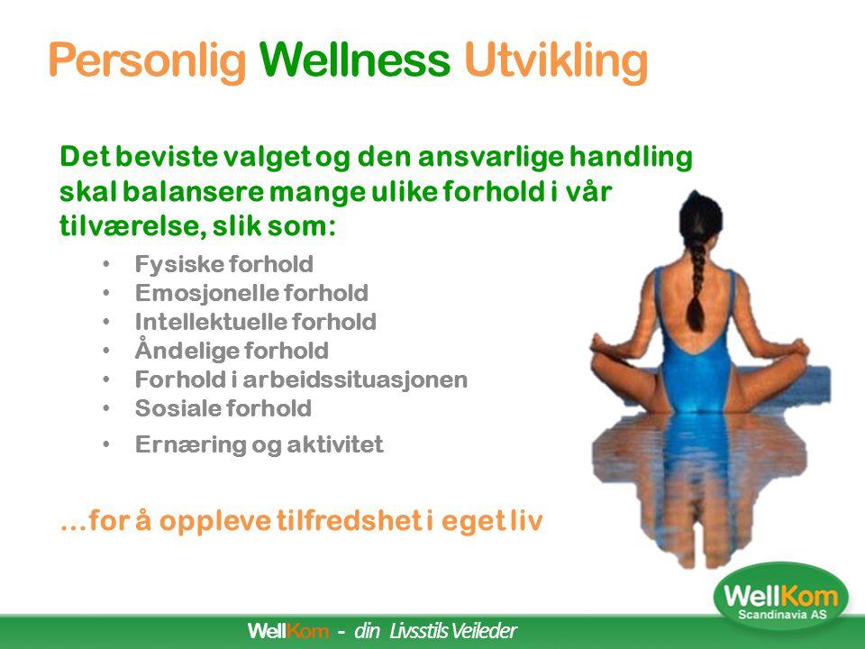Personlig Wellness Utvikling  Wellness (personlig tilfredshet) dreier seg først og fremst om å ta et personlig ansvar for utviklingen av eget liv.