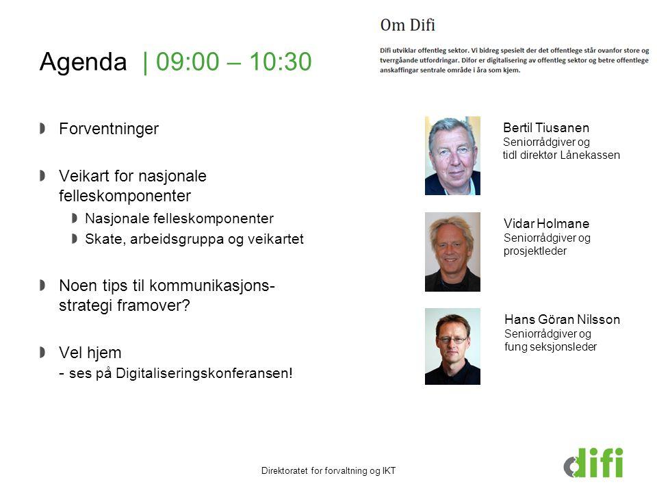Agenda | 09:00 – 10:30 Forventninger Veikart for nasjonale felleskomponenter Nasjonale felleskomponenter Skate, arbeidsgruppa og veikartet Noen tips til kommunikasjons- strategi framover.