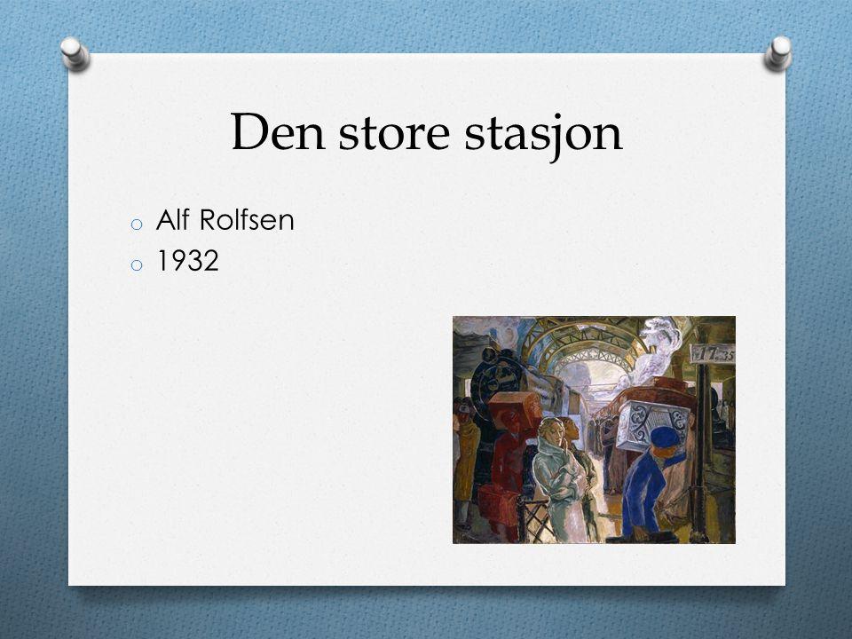 Den store stasjon o Alf Rolfsen o 1932