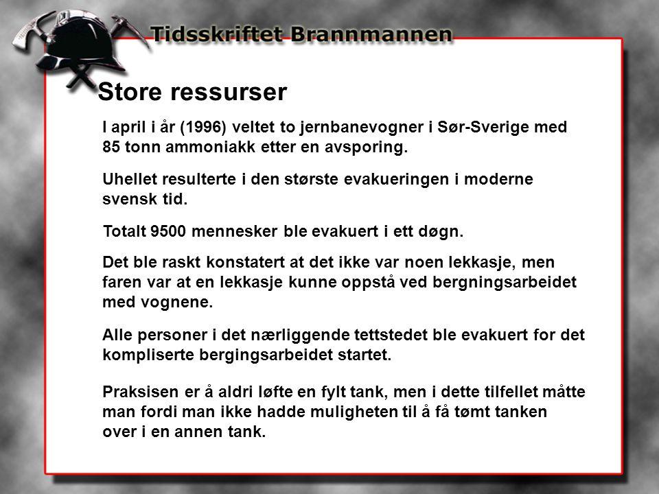 Store ressurser I april i år (1996) veltet to jernbanevogner i Sør-Sverige med 85 tonn ammoniakk etter en avsporing. Uhellet resulterte i den største