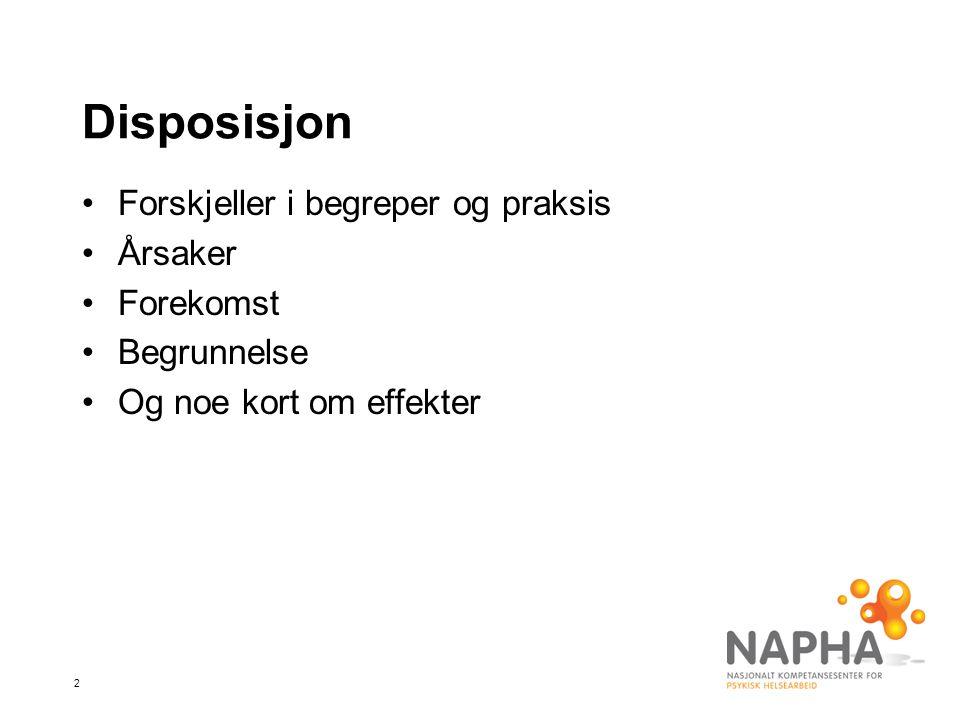 3 Forskjeller i begreper og praksis •Internasjonalt brukes begrepene seclusion –grovt sett isoleringsbegrepet i Norge •Og (physical) restraint –Mer enn mekaniske tvangsmidler (inkl.