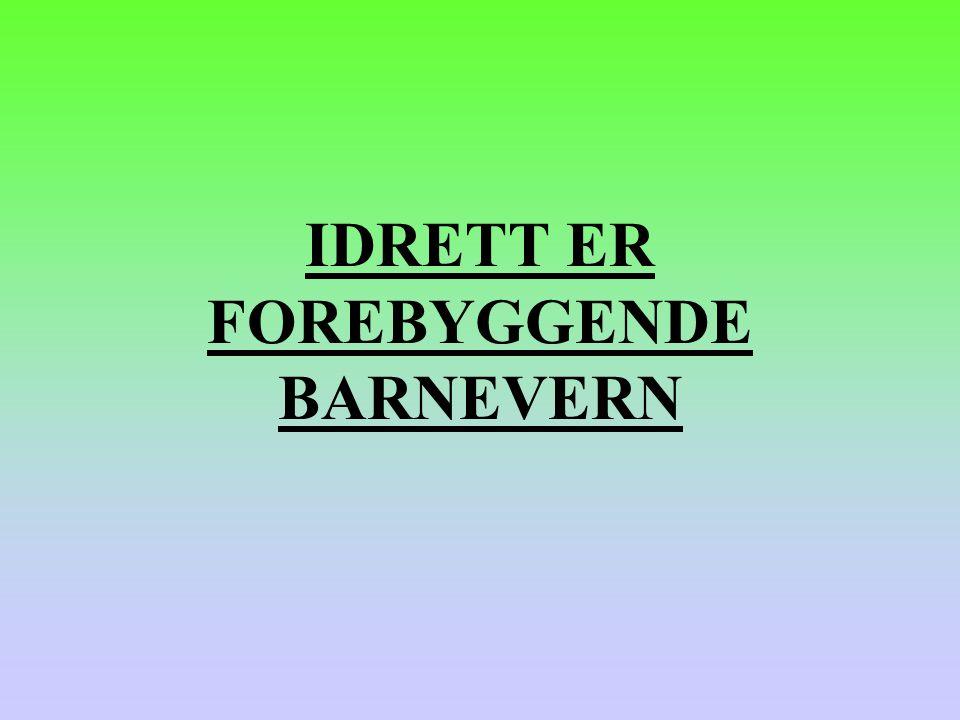 IDRETT ER FOREBYGGENDE BARNEVERN