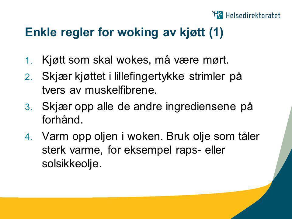 Enkle regler for woking av kjøtt (2) 5.Wok kjøttet i små porsjoner i flere omganger.