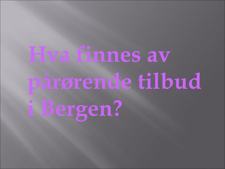 Hva finnes av pårørende tilbud i Bergen?