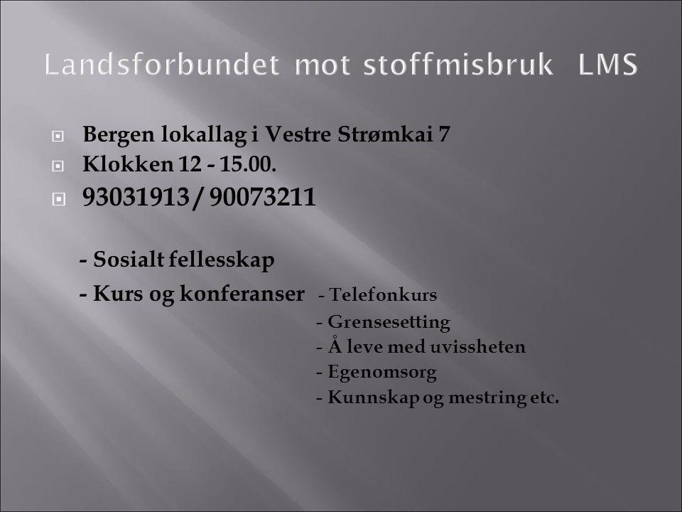  Bergen lokallag i Vestre Strømkai 7  Klokken 12 - 15.00.  93031913 / 90073211 - Sosialt fellesskap - Kurs og konferanser - Telefonkurs - Grenseset