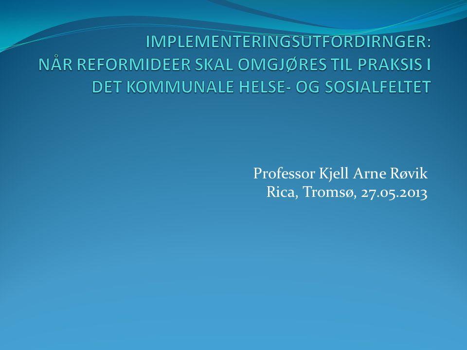 Professor Kjell Arne Røvik Rica, Tromsø, 27.05.2013