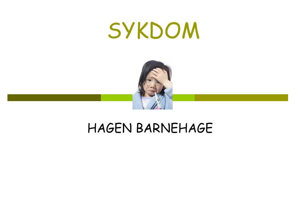 SYKDOM HAGEN BARNEHAGE