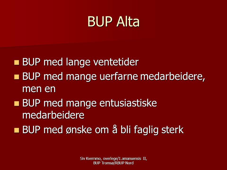 Siv Kvernmo, overlege/1.amanuensis II, BUP Tromsø/RBUP Nord Instrumenter  Diagnostisk instrument: –KIDDIE SADS.