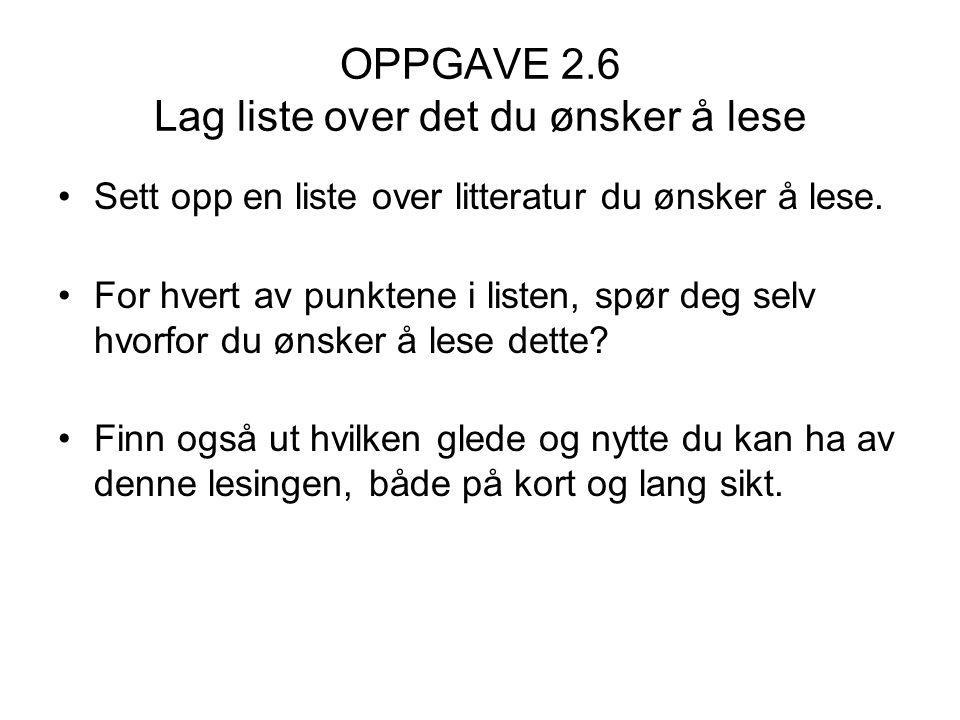 2.6 Motivasjon for bedre lesing OPPGAVE 2.7 Finn dine motiver for bedre lesing Ta utgangspunkt i listen under.