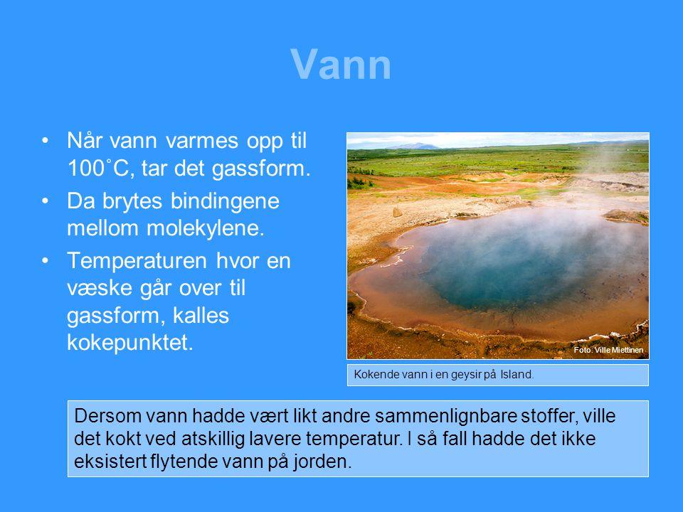Vann •Vannets kretsløp er en kontinuerlig prosess som foregår i jordens atmosfære.