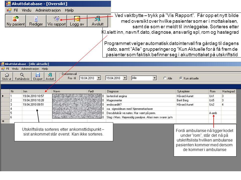 """Ved vaktbytte – trykk på """"Vis Rapport"""". Får opp et nytt bilde med oversikt over hvilke pasienter som er i mottakelsen, samt de som er meldt til innleg"""