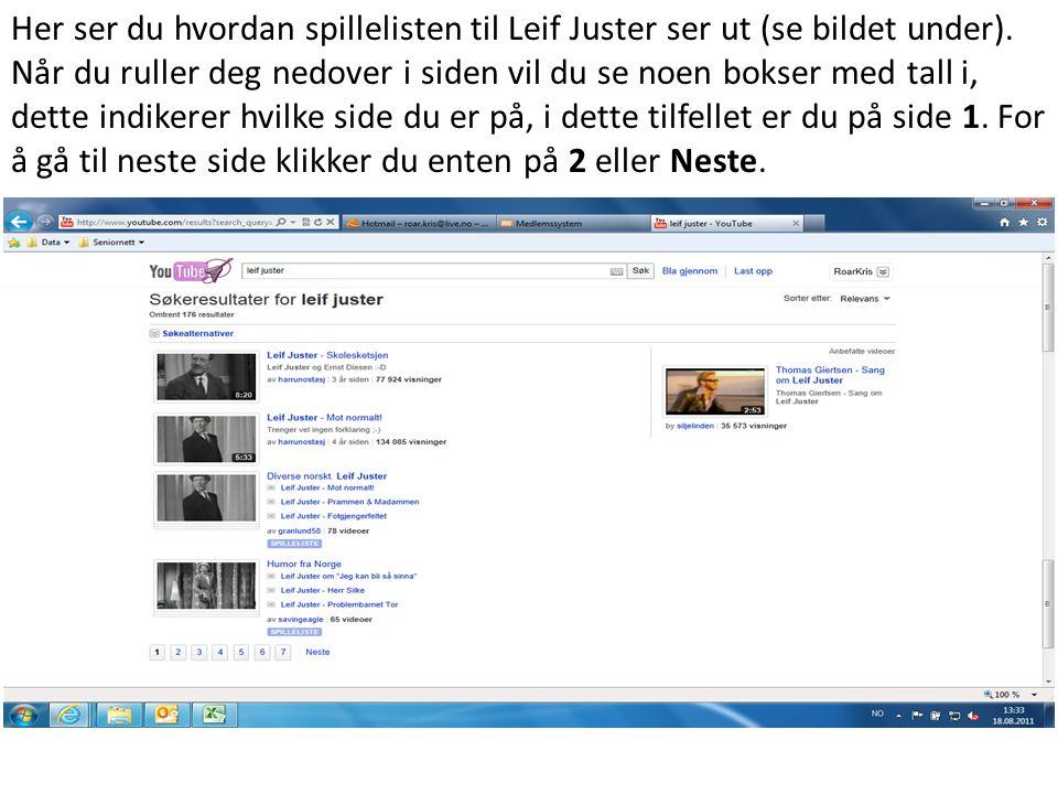 Her ser du hvordan spillelisten til Leif Juster ser ut (se bildet under). Når du ruller deg nedover i siden vil du se noen bokser med tall i, dette in