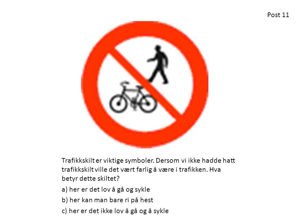 Trafikkskilt er viktige symboler. Dersom vi ikke hadde hatt trafikkskilt ville det vært farlig å være i trafikken. Hva betyr dette skiltet? a) her er