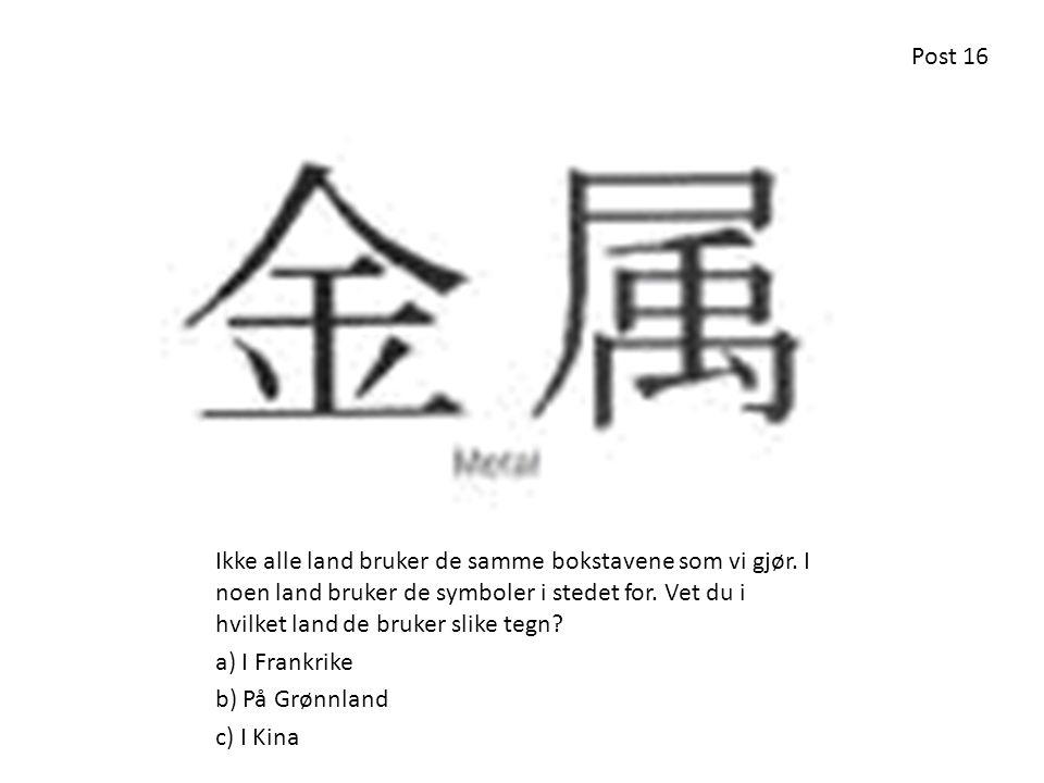 Ikke alle land bruker de samme bokstavene som vi gjør. I noen land bruker de symboler i stedet for. Vet du i hvilket land de bruker slike tegn? a) I F