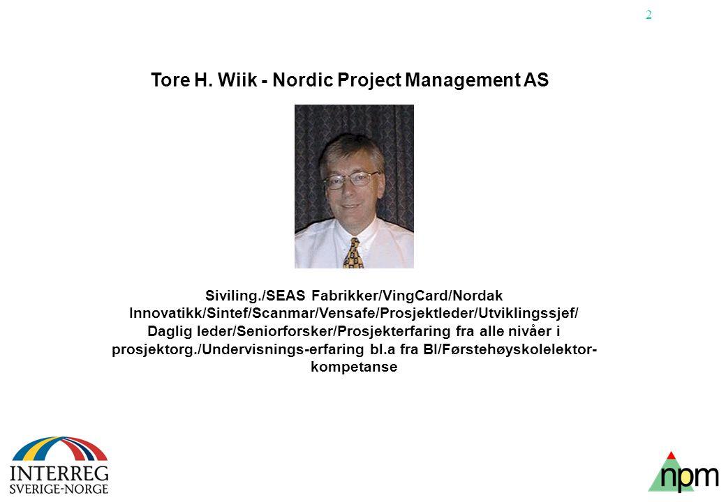 2 Tore H. Wiik - Nordic Project Management AS Siviling./SEAS Fabrikker/VingCard/Nordak Innovatikk/Sintef/Scanmar/Vensafe/Prosjektleder/Utviklingssjef/