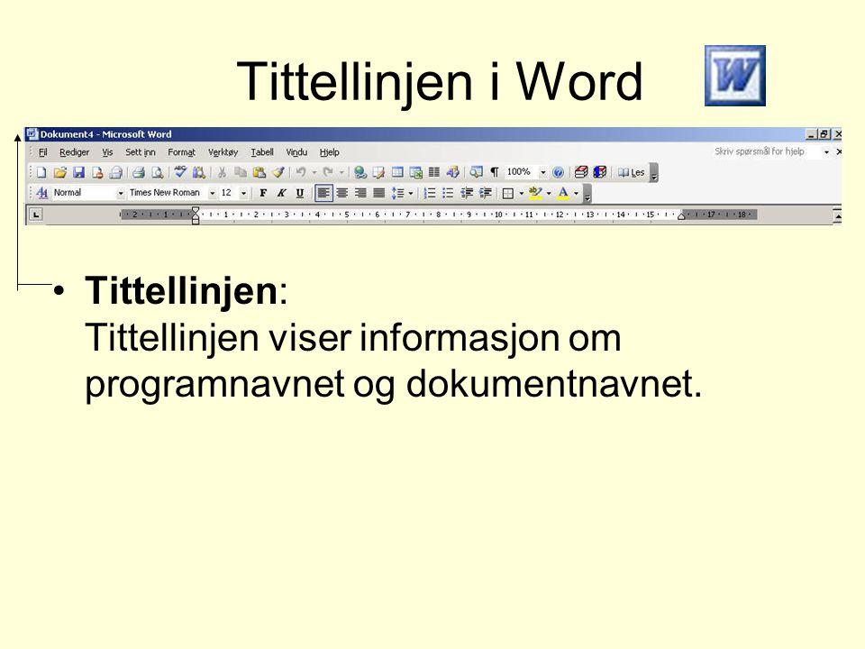 Tittellinjen i Word •Tittellinjen: Tittellinjen viser informasjon om programnavnet og dokumentnavnet.