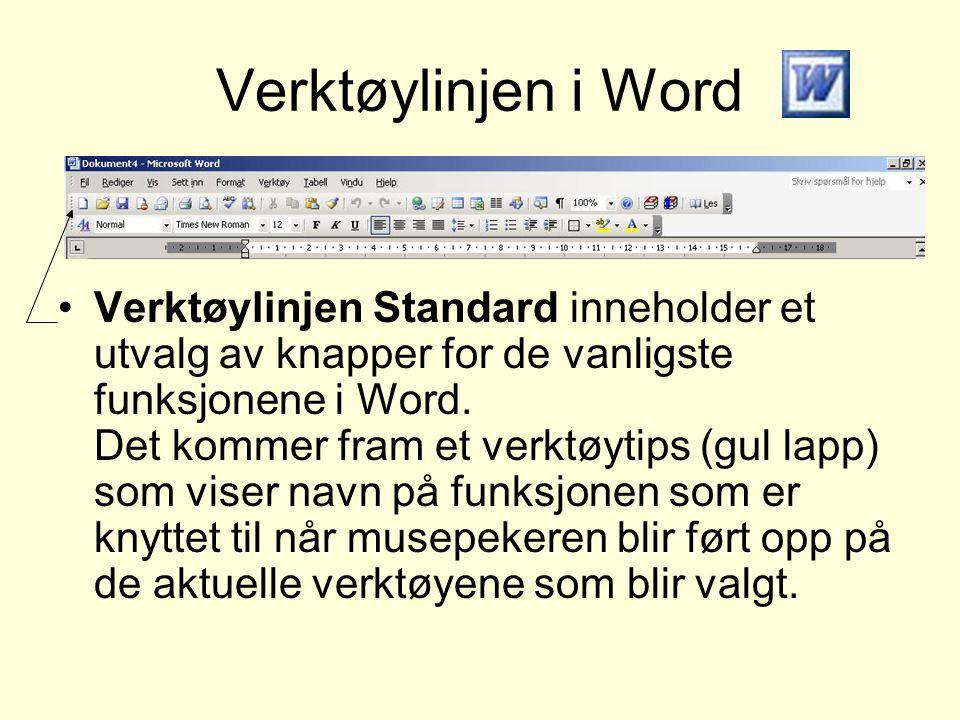 Verktøylinjen i Word •Verktøylinjen Standard inneholder et utvalg av knapper for de vanligste funksjonene i Word. Det kommer fram et verktøytips (gul