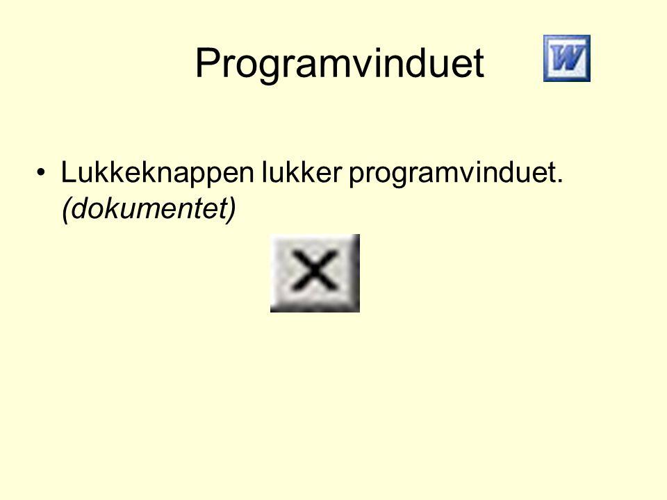 Programvinduet •Lukkeknappen lukker programvinduet. (dokumentet)