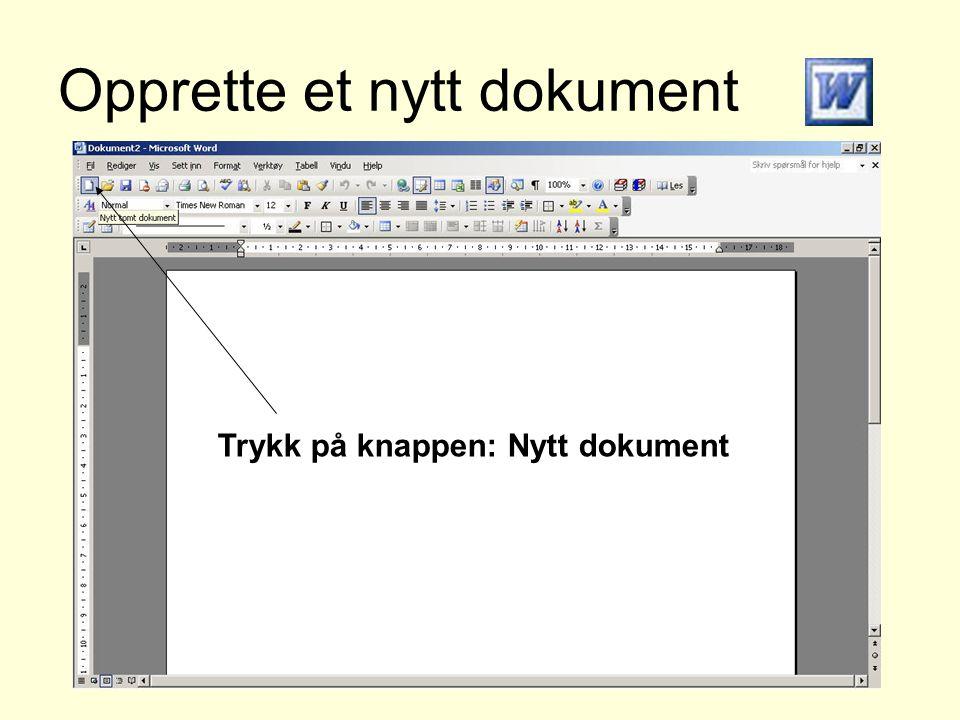 Opprette et nytt dokument Trykk på knappen: Nytt dokument