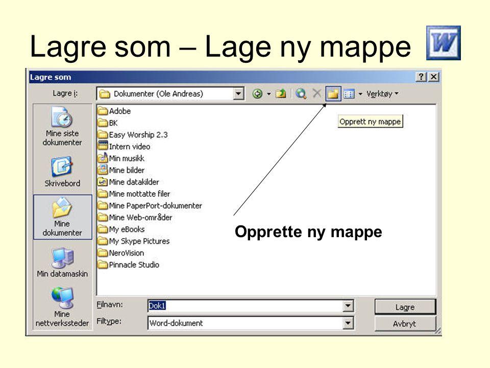 Lagre som – Lage ny mappe Opprette ny mappe
