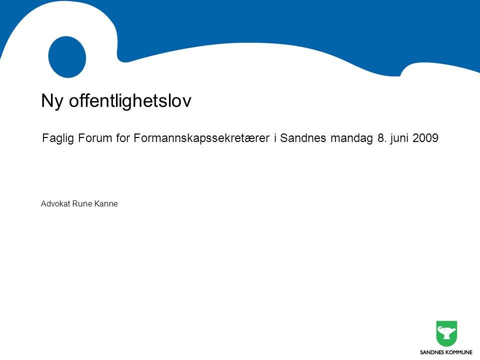 Ny offentlighetslov Faglig Forum for Formannskapssekretærer i Sandnes mandag 8.