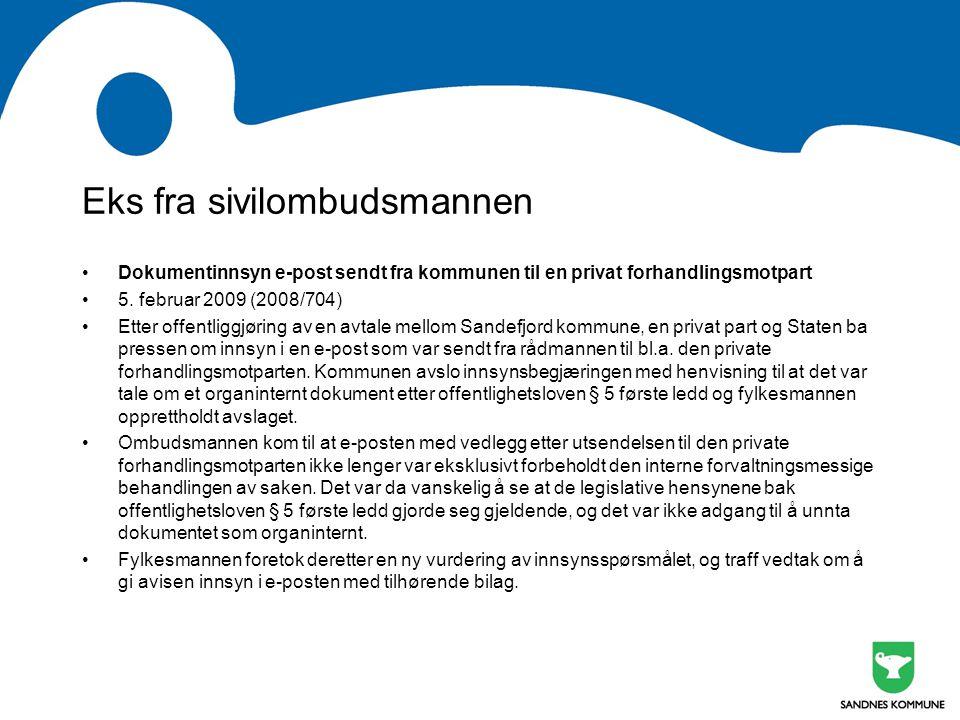 Eks fra sivilombudsmannen •Dokumentinnsyn e-post sendt fra kommunen til en privat forhandlingsmotpart •5.