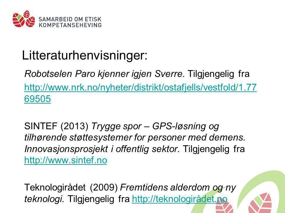 Litteraturhenvisninger: Robotselen Paro kjenner igjen Sverre. Tilgjengelig fra http://www.nrk.no/nyheter/distrikt/ostafjells/vestfold/1.77 69505 SINTE