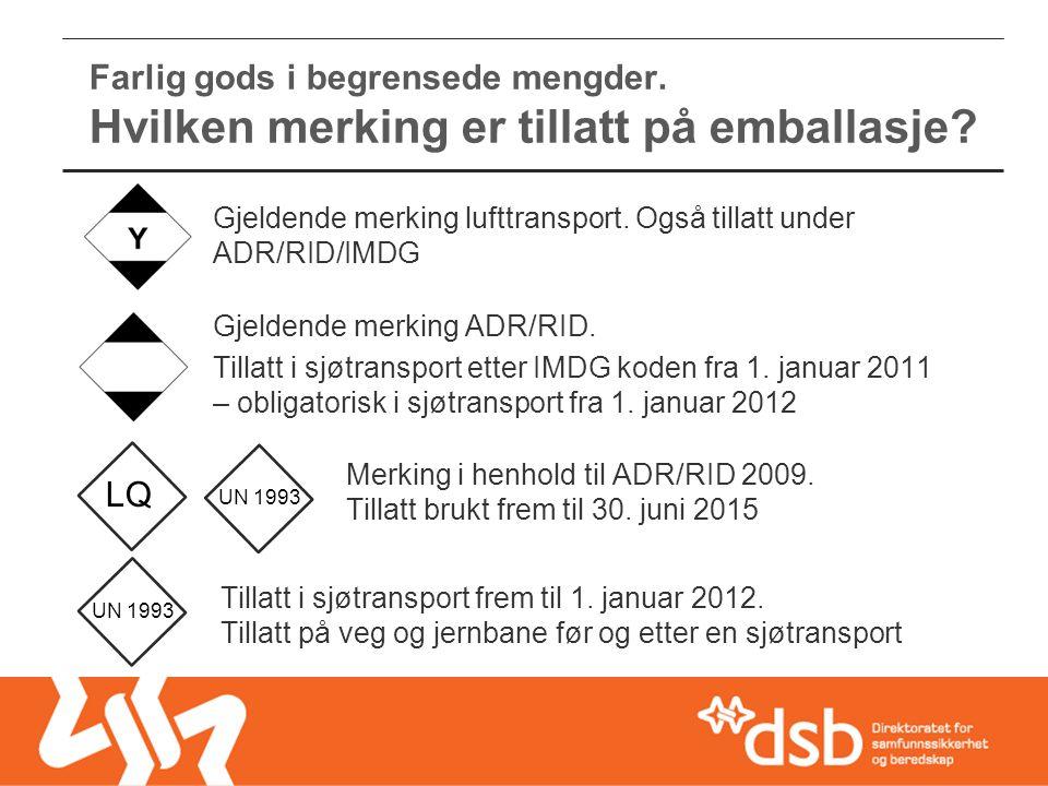 Farlig gods i begrensede mengder. Hvilken merking er tillatt på emballasje? Merking i henhold til ADR/RID 2009. Tillatt brukt frem til 30. juni 2015 L
