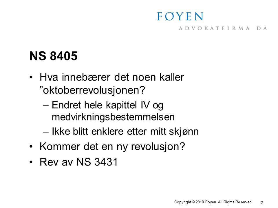 """2 Copyright © 2010 Foyen All Rights Reserved. NS 8405 •Hva innebærer det noen kaller """"oktoberrevolusjonen? –Endret hele kapittel IV og medvirkningsbes"""