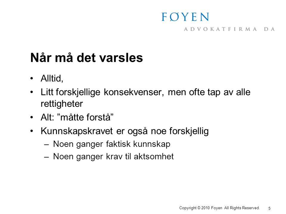6 Copyright © 2010 Foyen All Rights Reserved.