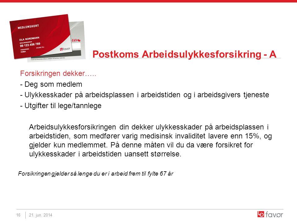 Postkoms Arbeidsulykkesforsikring - A Forsikringen dekker….. - Deg som medlem - Ulykkesskader på arbeidsplassen i arbeidstiden og i arbeidsgivers tjen