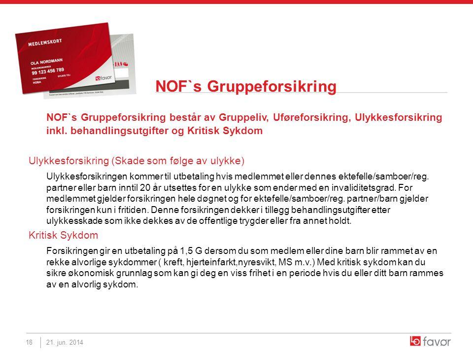 NOF`s Gruppeforsikring NOF`s Gruppeforsikring består av Gruppeliv, Uføreforsikring, Ulykkesforsikring inkl. behandlingsutgifter og Kritisk Sykdom Ulyk