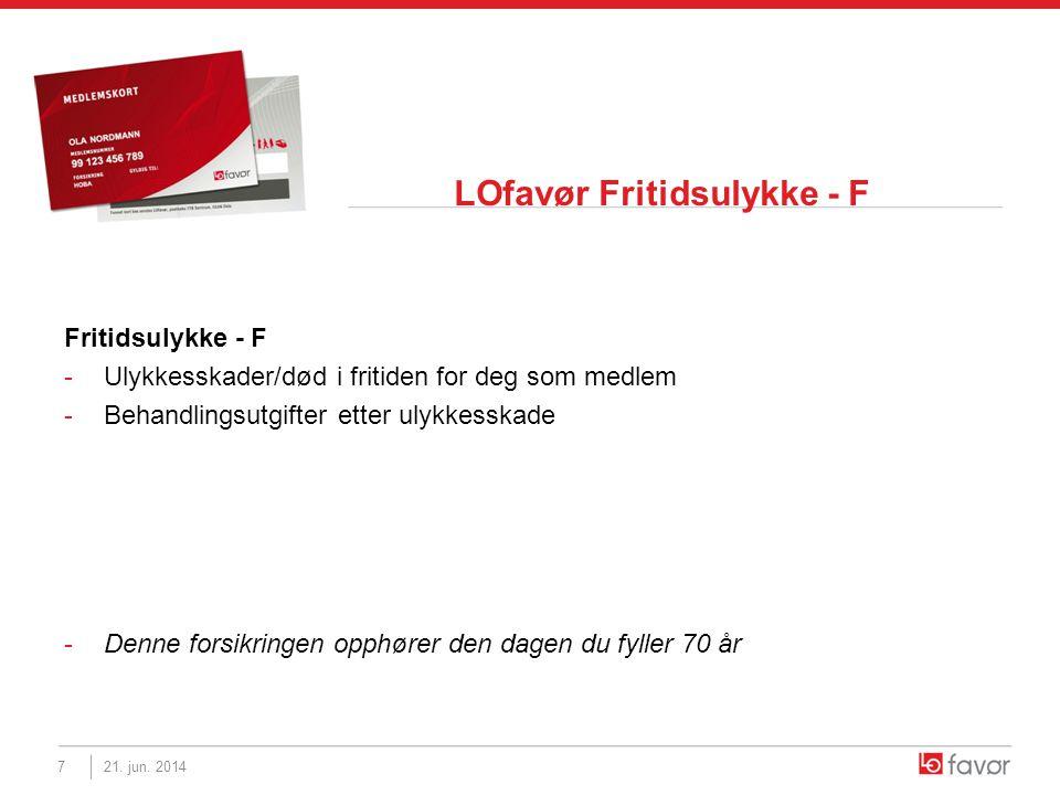 LOfavør Fritidsulykke - F Fritidsulykke - F -Ulykkesskader/død i fritiden for deg som medlem -Behandlingsutgifter etter ulykkesskade -Denne forsikring