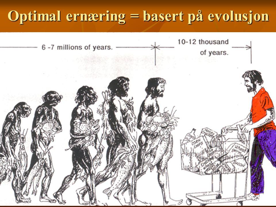 Optimal ernæring = basert på evolusjon