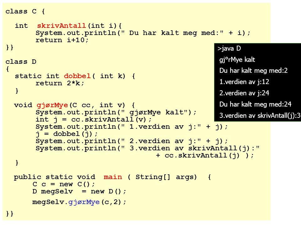 class C { int skrivAntall(int i){ System.out.println(