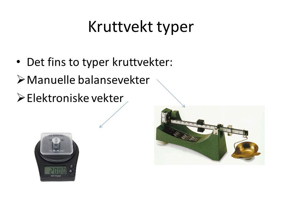 Kruttvekt typer • Det fins to typer kruttvekter:  Manuelle balansevekter  Elektroniske vekter